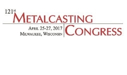 121st Metalcasting Congress in Milwaukee